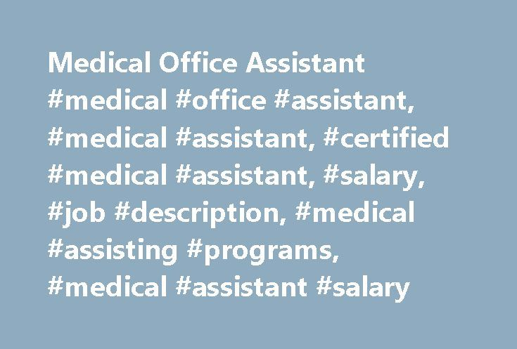 Medical Office Assistant #medical #office #assistant, #medical - office assistant job description