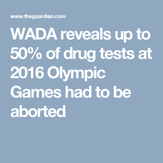 WADA reveals up to 50% of drug tests at 2016 Olympic Games had to be aborted