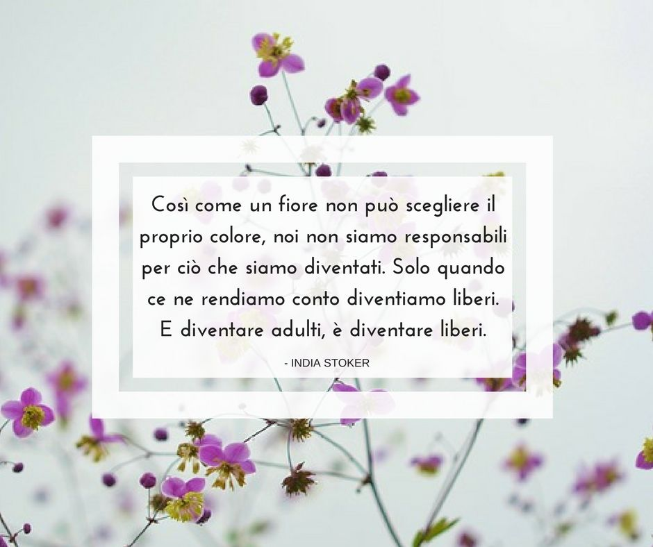 Quote By India Stoker Quotes Quote Aforismi Nature
