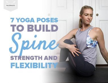 7 yoga poses to increase spine strength and flexibility