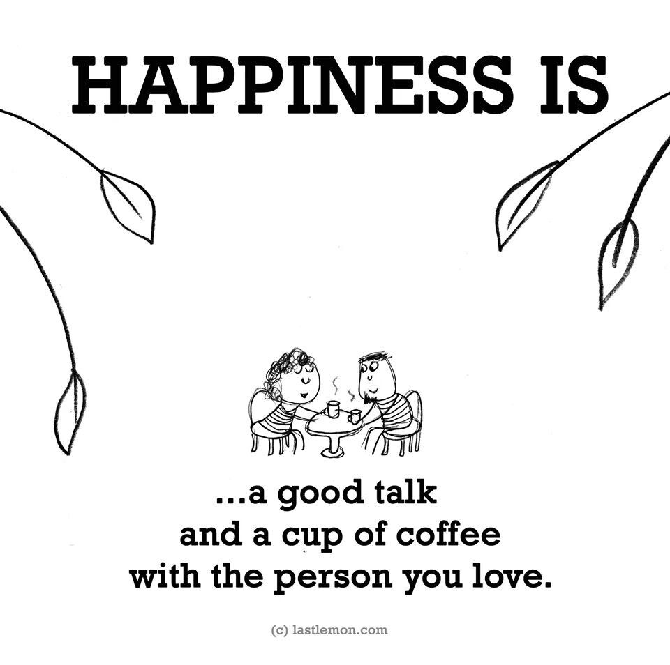 Coffee With Loved One Happy Quotes Cute Happy Quotes Lovely Quote