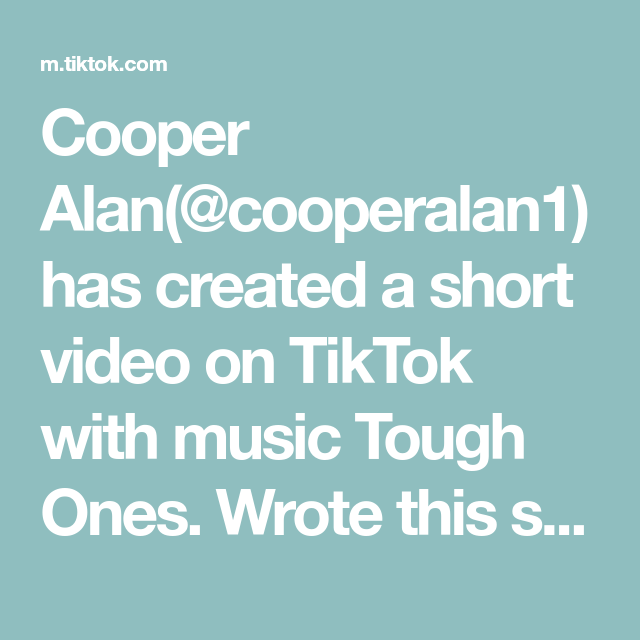 Cooper Alan Cooperalan1 Has Created A Short Video On Tiktok With Music Tough Ones Wrote This Song Two Days Ago Lmk If Y In 2021 Music Happy Happy Piano Baby Songs
