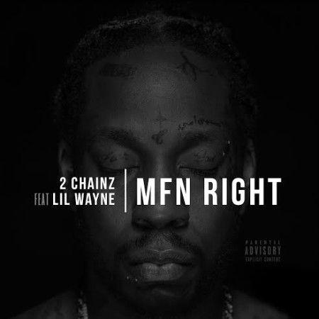 2 Chainz ft. Lil Wayne – MFN Right (Remix)