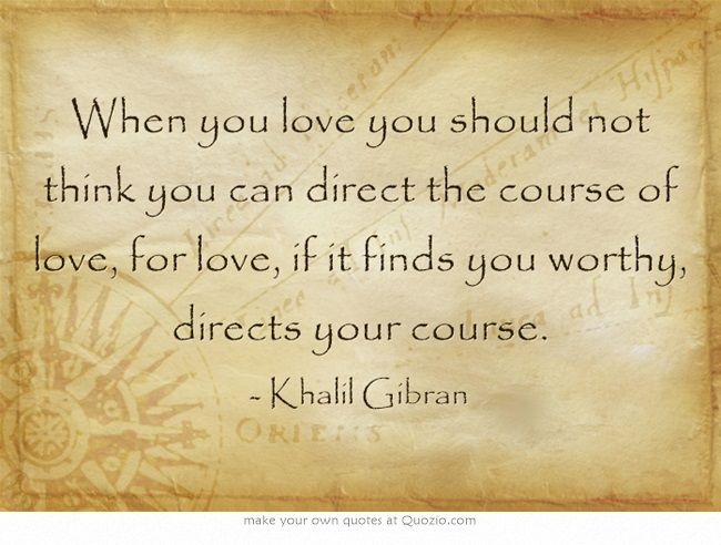 Love Finds You Quote: When You Love You Should Not Think You Can Direct The