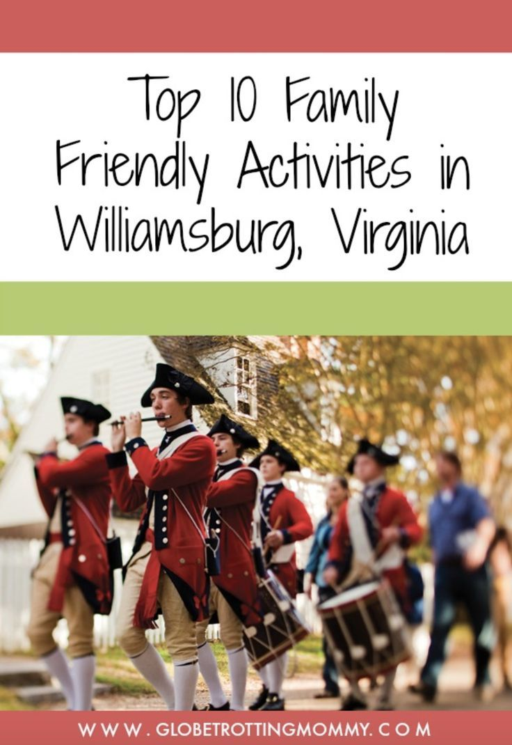 Family Friendly Activities In Williamsburg, Virginia