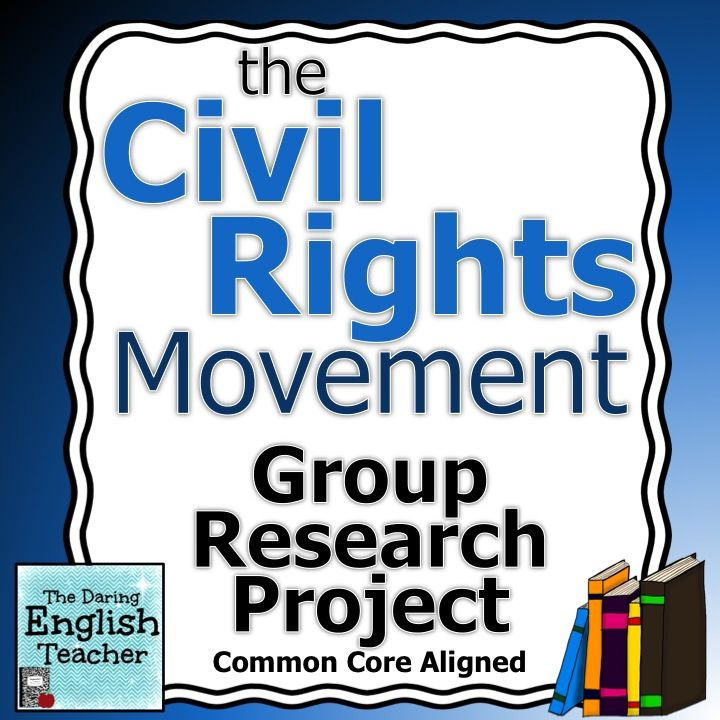 Civil Rights Movement Group Research Project | High school ...