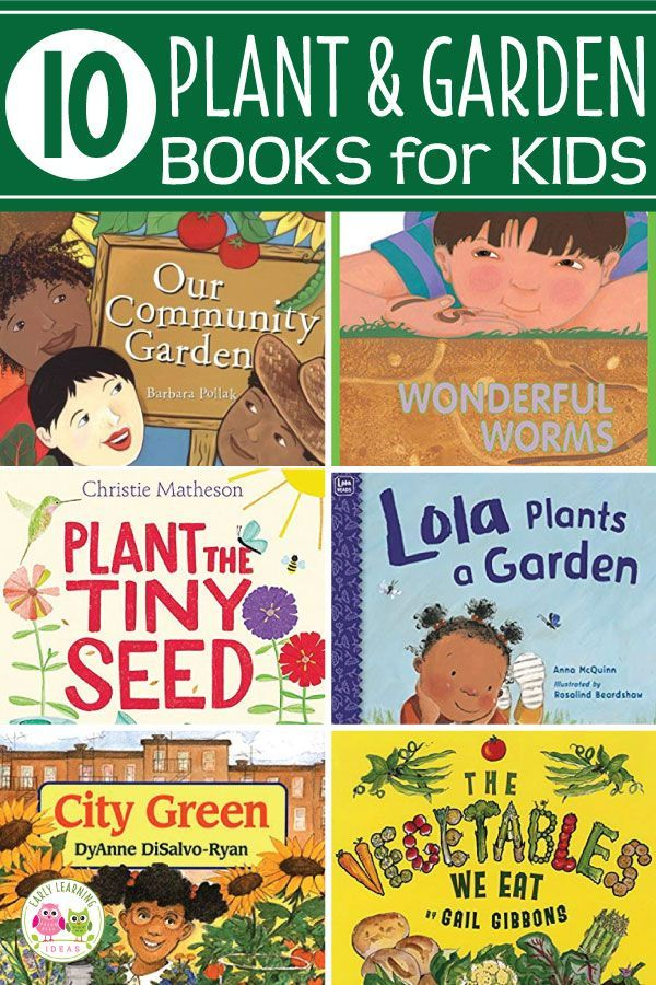 10 of the Best Plant, Seed, and Garden Books for Preschoolers