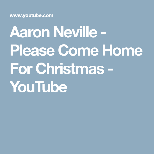 aaron neville please come home for christmas from his 1993 album aaron nevilles soulful christmas it was originally released in by the american b - Please Come Home For Christmas Aaron Neville