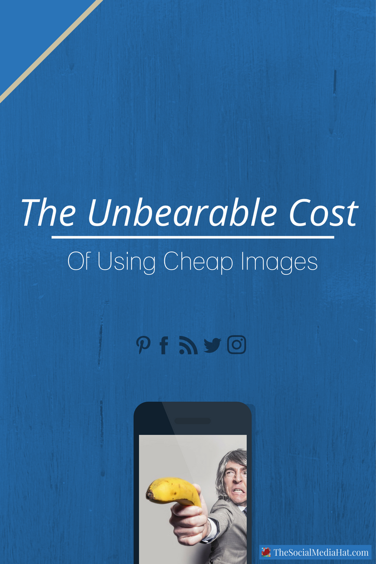 This article will explain to you exactly why using cheap, ill-gotten images are the bane of your online existence. And if you stick around 'til the end, I'll even share what to do instead. | https://www.thesocialmediahat.com/blog/unbearable-cost-using-cheap-images via @mikeallton