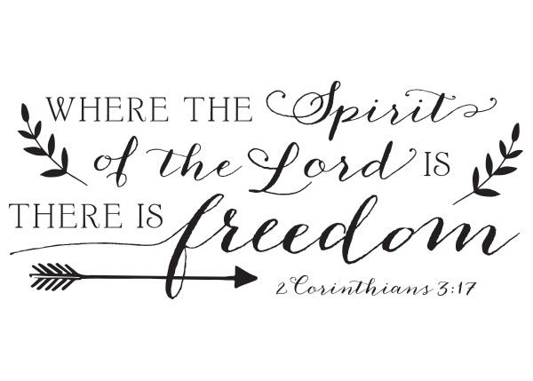 2 Corinthians 3 17 Where The Spirit Of The Lord Is There Is Freedom Scripture Quotes Church Signs 2 Corinthians 3 17