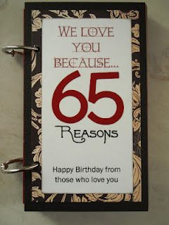 For My Husbands 65th Birthday All Of The Kids Grandkids And I Came Up With 65 Reasons Why We Love Him