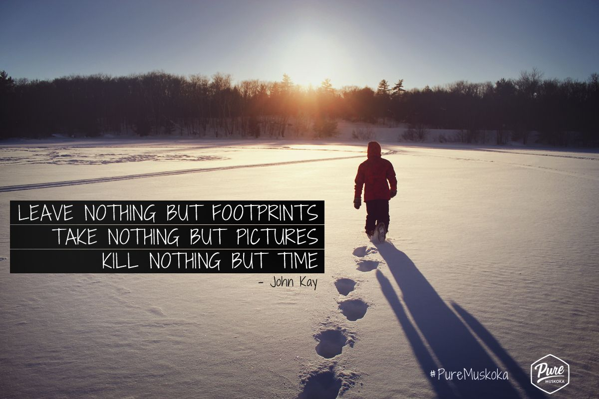 Leave nothing but footprints take nothing but pictures