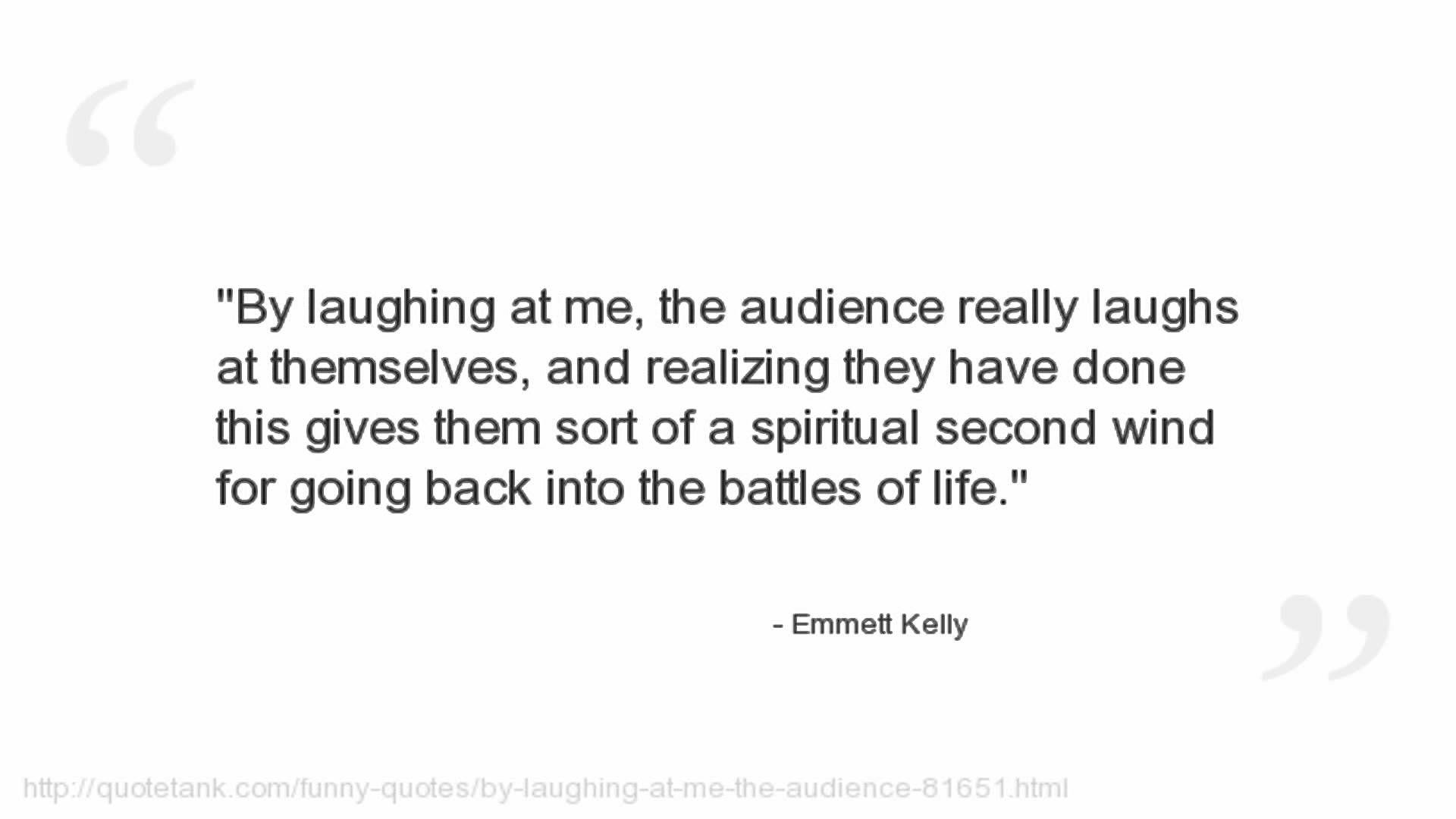 Emmett Kelly Quotes Emmett Kelly Emmett Kelly