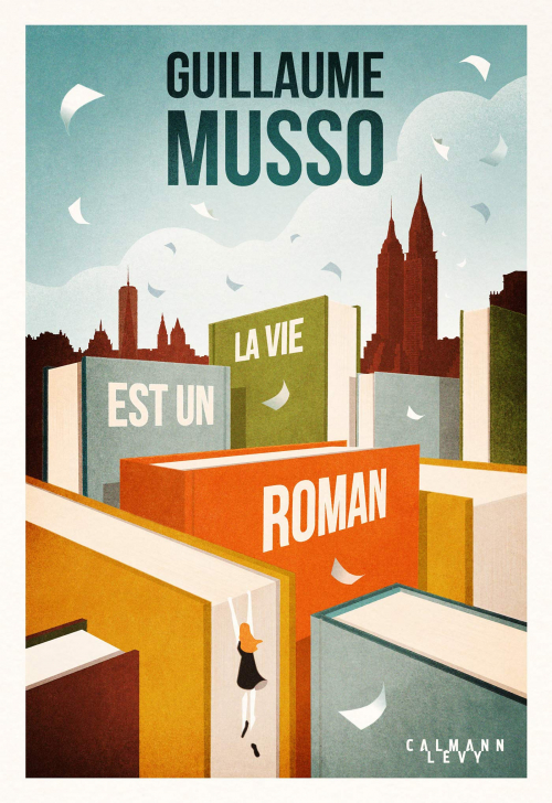 La Vie Est Un Roman Guillaume Musso Guillaume Musso Musso Guillaume Musso Livres