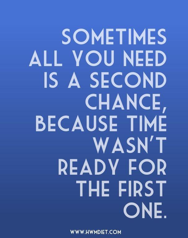 second chances.