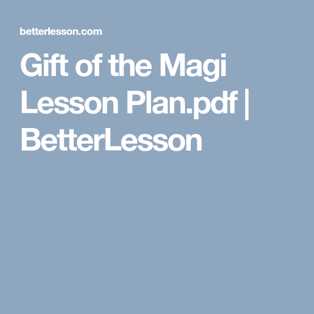 Gift Of The Magi Lesson Plan Pdf Betterlesson