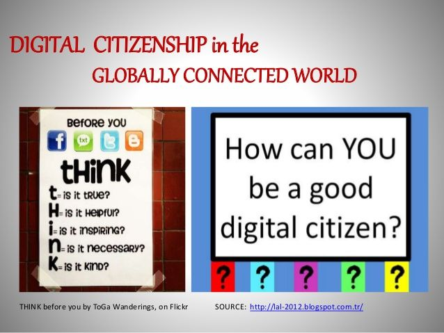 Digital Citizenship in the Globally Connected World by Aysin Alp via slideshare