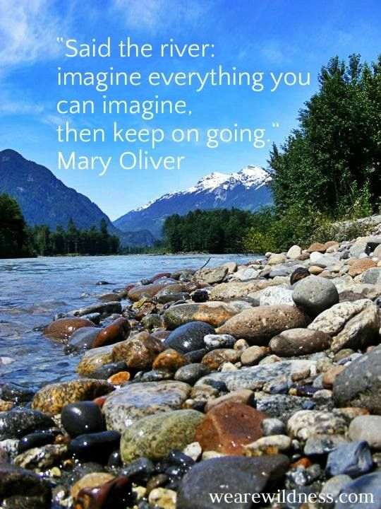 Inspiring River Quote River Quotes Be Yourself Quotes Nature Quotes