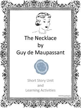 the necklace by guy de maupassant short story unit making the necklace by guy de maupassant short story unit what you need to teach the