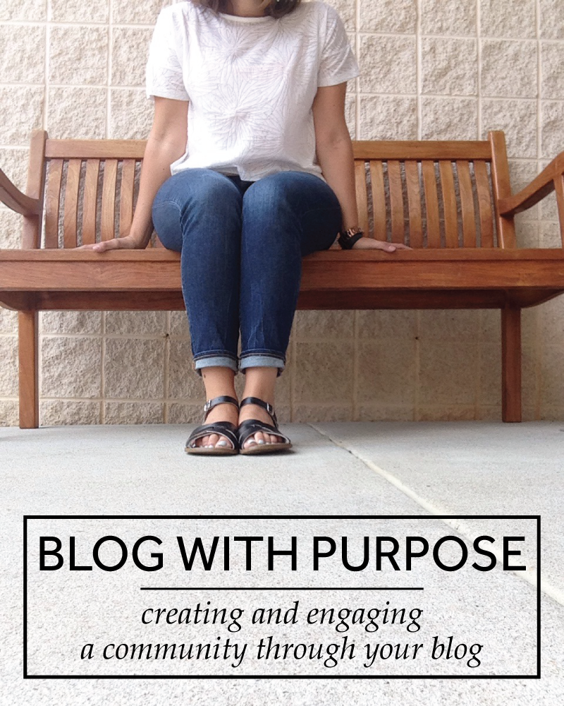 Blog With Purpose // Building and engaging in a blogging community