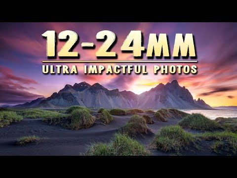 ULTRA Impactful Landscape Photography Using a 12-24mm Ultra Wide Angle Lens