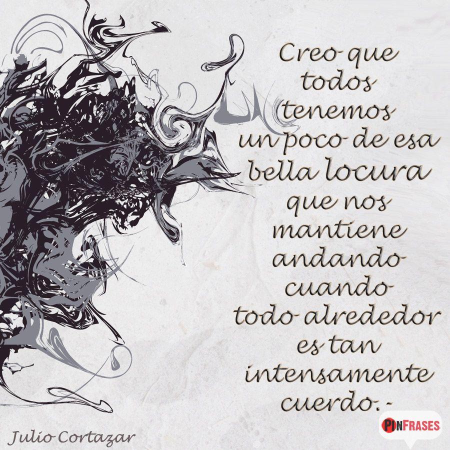Frases De Amor Julio Cortazar Rayuela Buscar Con Google Cortazar