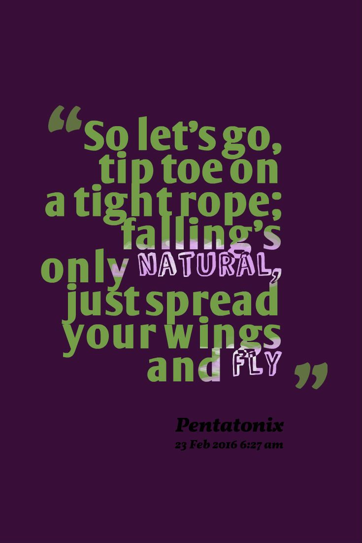 Pentatonix Quote. From the song \