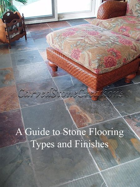 A Comprehensive Guide to Stone Tile Types and Finishes by Carved Stone Creations. #Stone #guide