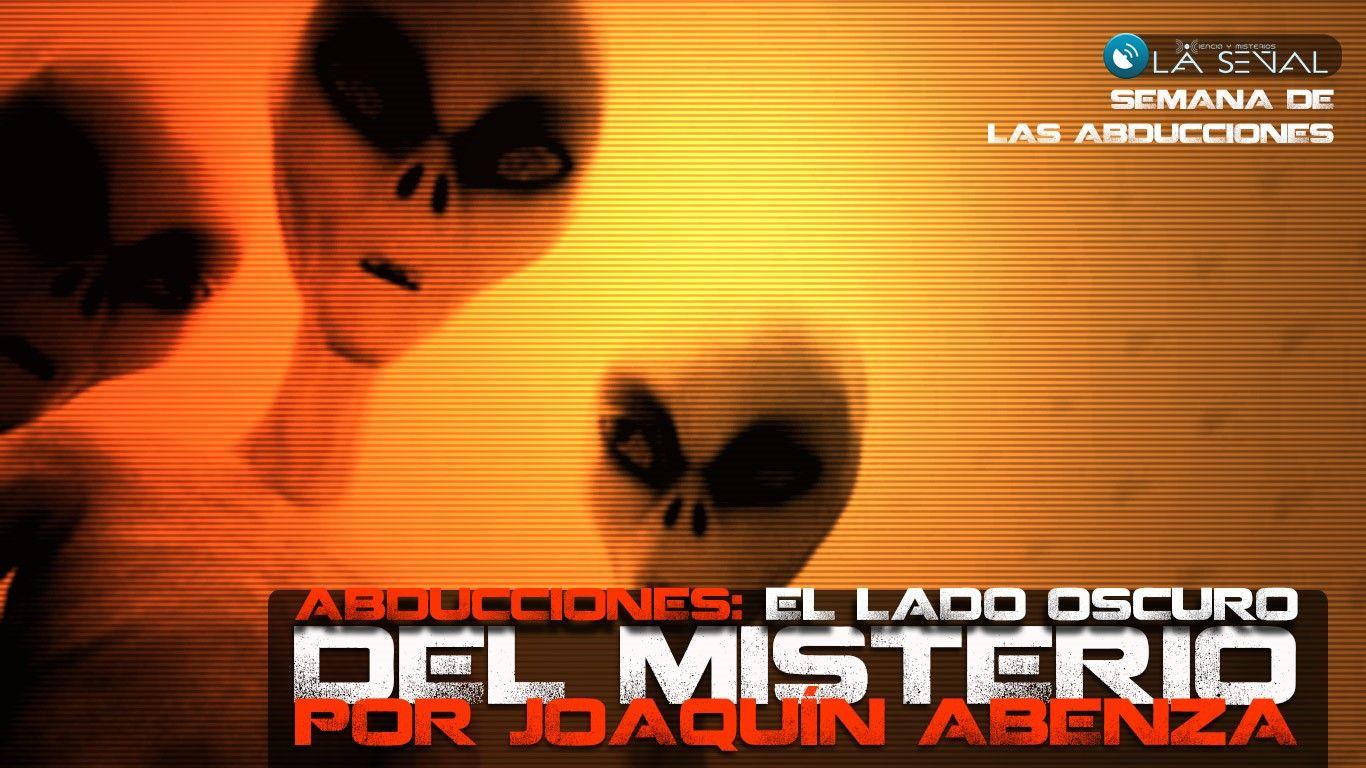 Abducciones: El lado oscuro del fenómeno OVNI (por Joaquín Abenza)