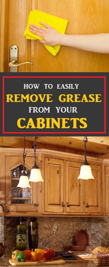 How To Remove Grease From Your Cabinets Cleaning