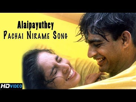 Song Pachai Nirame Alaipayuthey Is A Tamil Drama Film Directed By Mani Ratnam The Film S Score And Soundtrack Were Songs Romantic Drama Film Tamil Movies