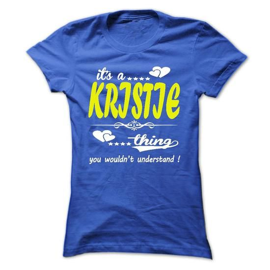 its a KRISTIE Thing You Wouldnt Understand ! - T Shirt, - #gifts #thoughtful gift. HURRY => https://www.sunfrog.com/Names/its-a-KRISTIE-Thing-You-Wouldnt-Understand--T-Shirt-Hoodie-Hoodies-YearName-Birthday-32954571-Ladies.html?68278