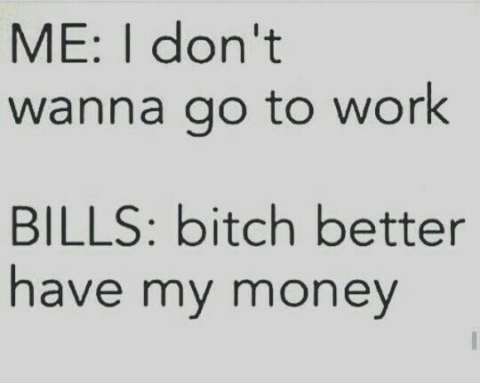 Money Money Money Work Quotes Funny Fun Quotes Funny Funny Quotes