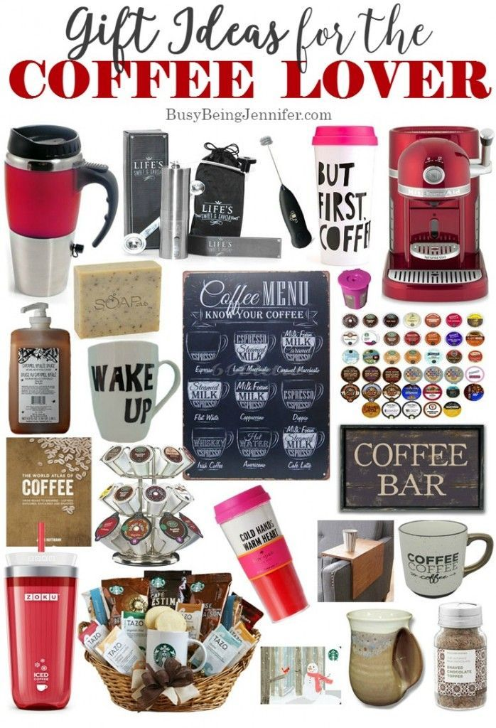 Gift Ideas For The Coffee Lover Busy Being Jennifer Coffee Lover Gifts Basket Coffee Gifts Coffee Gift Basket