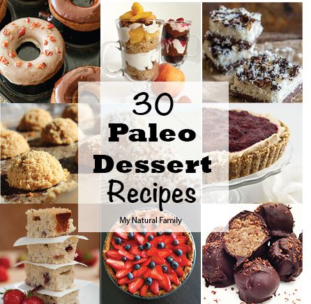 30 Paleo Desserts - for when baby is craving sweets ;)