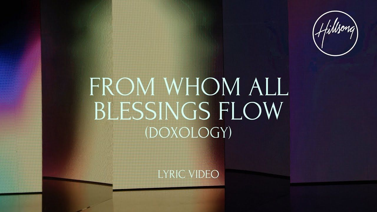 From Whom All Blessings Flow Doxology Official Lyric Video