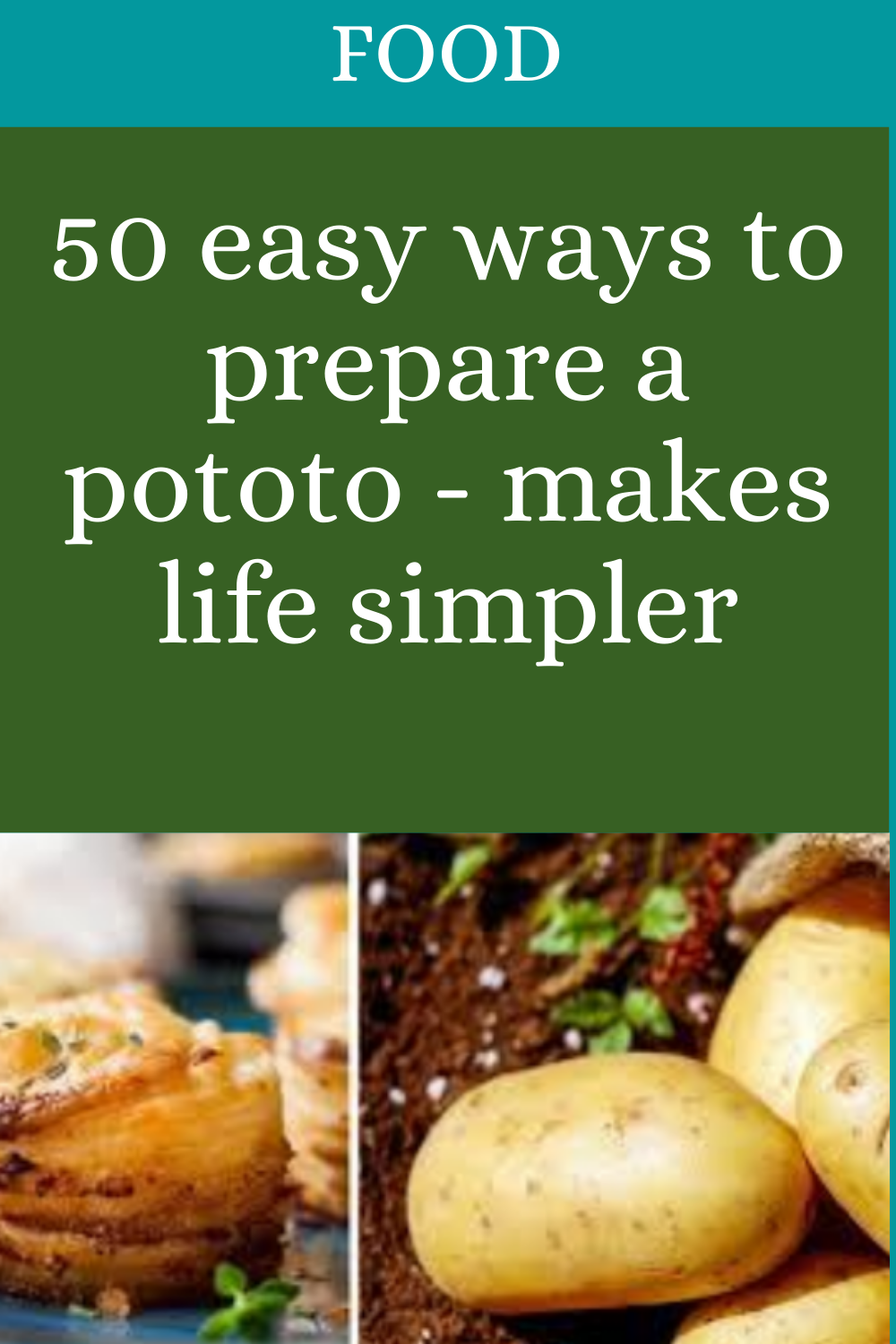 50 Easy Ways You Didn T Know You Could Prepare A Potato In 2020 Perfect Food Potato Bites Basic Recipes