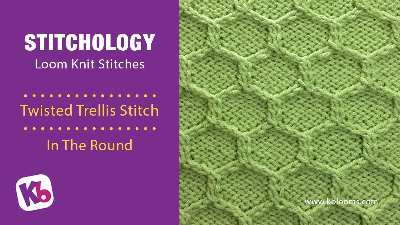 Twisted Trellis Stitch, in the ROUND- Loom Knitting Stitch - YouTube ...