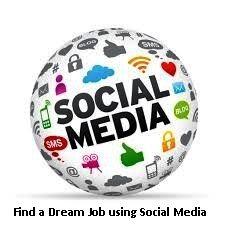 Find a Dream Job using Social Media.