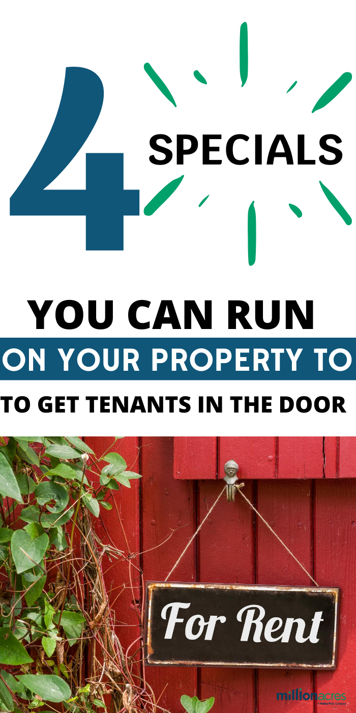 4 Specials To Run On Your Property To Get Tenants In The Door Being A Landlord Real Estate Investing Tenants