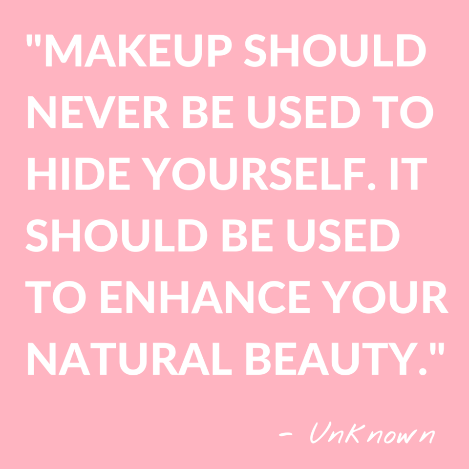 Enhance Your Beauty Makeup Should Not Hide But Rather Play Up Your Natural Beauty Niniko Makeup S Natural Beauty Quotes Beauty Quotes Beautiful Words