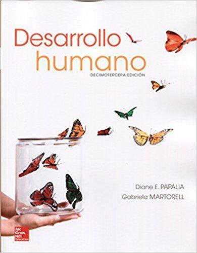 Desarrollo Humano Diane E Papalia Gabriela Martorell Mcgraw Hill 2017 Desarrollo Humano Desarollo Humano Humanidad