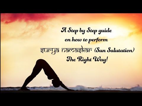 a stepstep guide on how to perform surya namaskar the