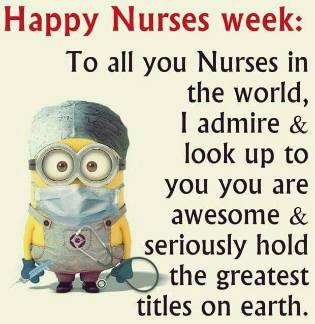 Nurses Week Funny Quotes: Minions Quotes, Happy