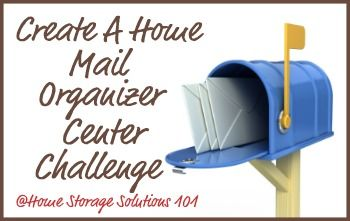 Create A Home Mail Organizer Center To Keep Track Of Your Mail