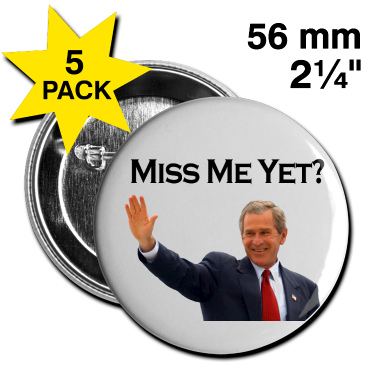 George Bush: Miss me Yet?