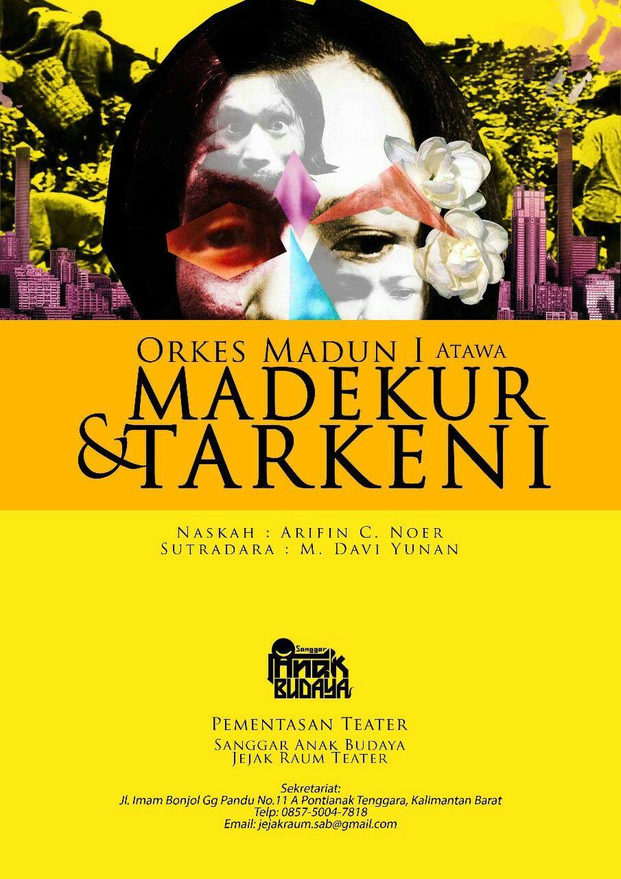 Pin Oleh Tigebelas Ali Di Sanggar Anak Budaya Jejak Raum Teater Orkes Madun 1 Madekur Atawa Tarkeni Budaya Sutradara Teater