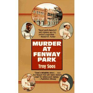 "Murder at Fenway Park, by Troy Soos. The first in a series of ""Mickey Rawlings"" baseball murder mysteries. I read them all. Great use of actual players and baseball atmosphere from the 1910's and 1920's. This is the kind of baseball fiction I would like to write myself."
