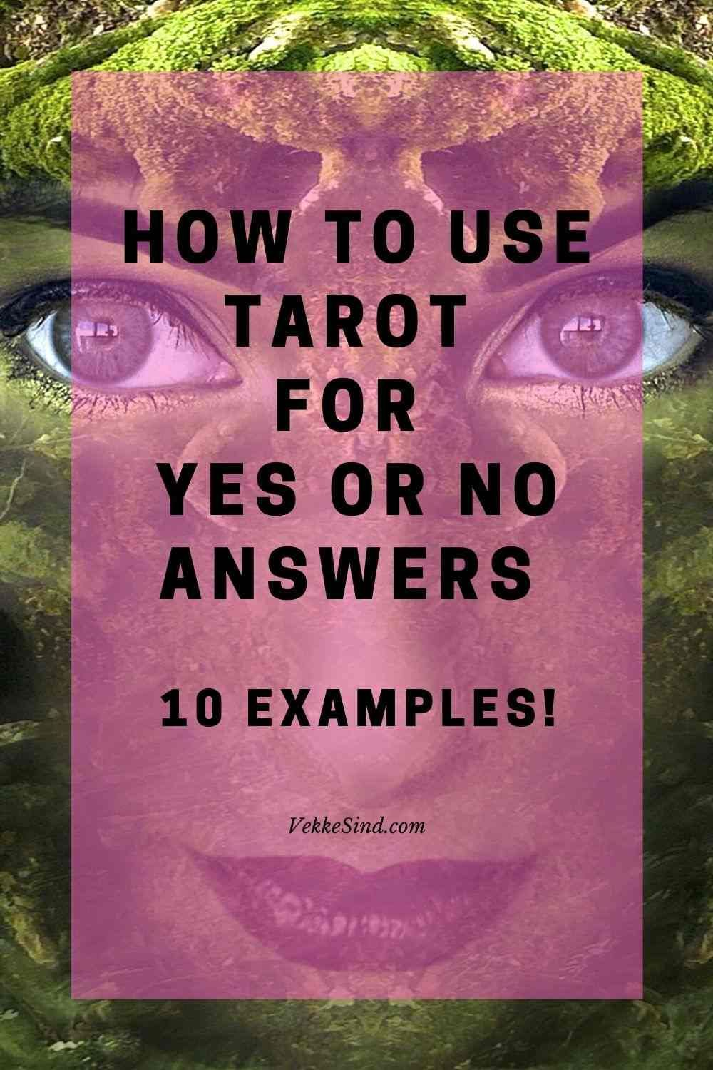 How to use tarot for yes or no answers with 10 examples