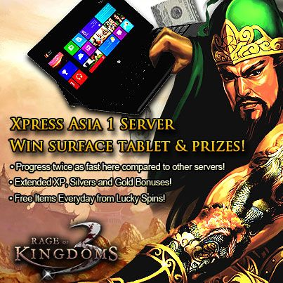 Hey Guys~! OffGamers is proud to introduce a new server for Rage of 3 Kingdoms! The Xpress Asia 1 Server (GMT +8) will go online TODAY (15.August.2013)   To make things sweeter for all players out there, a Microsoft Surface Tablet PC is up for grabs and this nifty gadget could be yours to keep! Be the best player in-game and outdo your opponents to claim the grand prize.